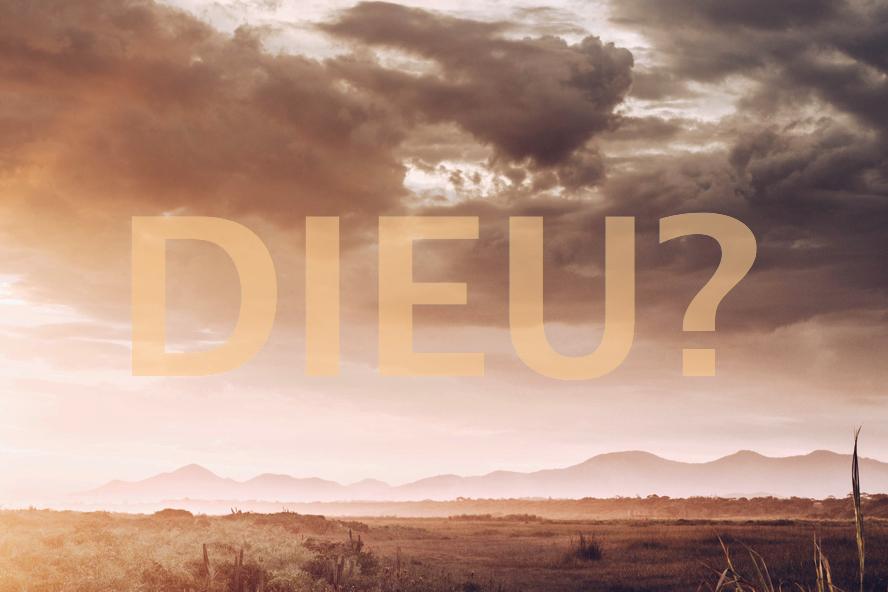 Dieu existe-Il vraiment?